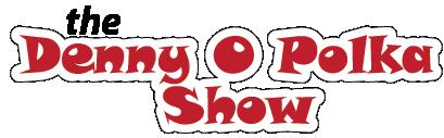 Denny O Polka Show Logo