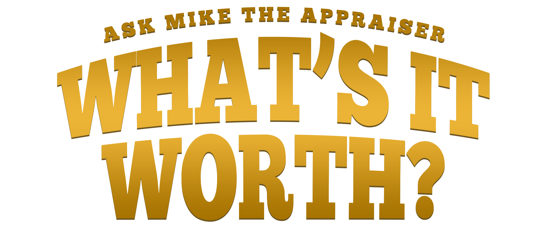 What's it Worth with Mike the Appraiser